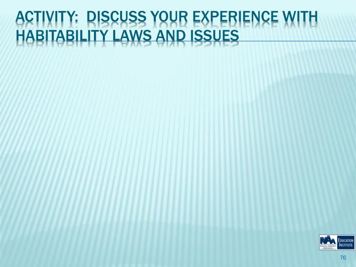 Activity:  Discuss your experience with Habitability Laws and Issues