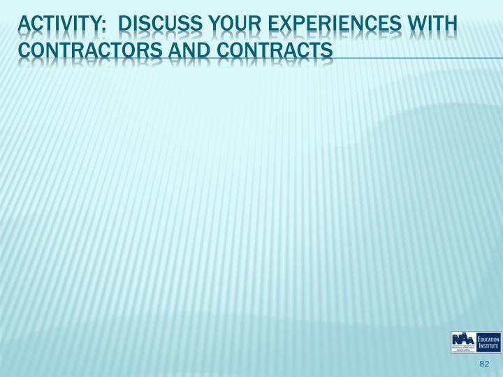 Activity:  Discuss your Experiences with Contractors and Contracts