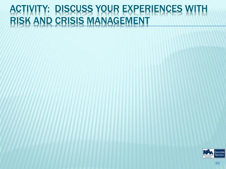 Activity:  Discuss your experiences with risk and Crisis Management