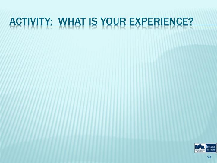 Activity:  What is Your Experience?