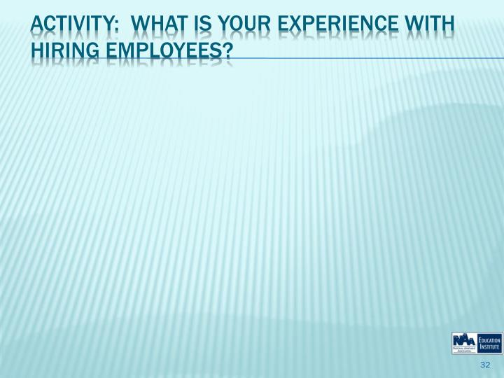 Activity:  what Is Your Experience with Hiring Employees?