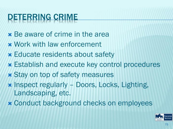 Be aware of crime in the area