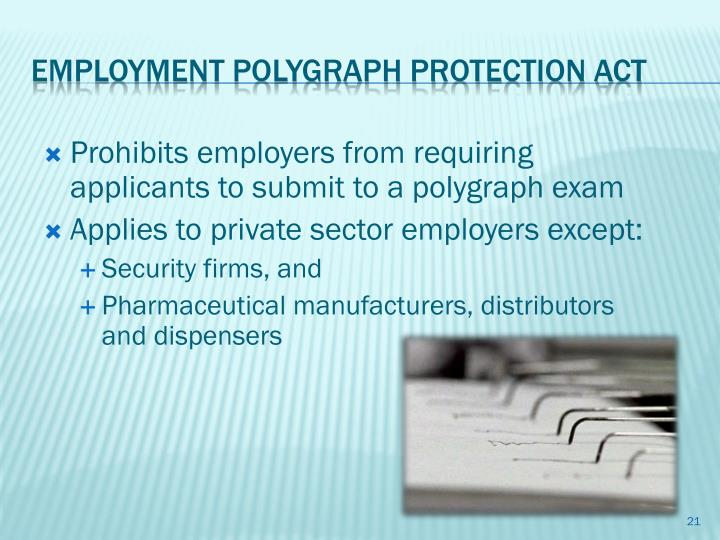 Prohibits employers from requiring applicants to submit to a polygraph exam