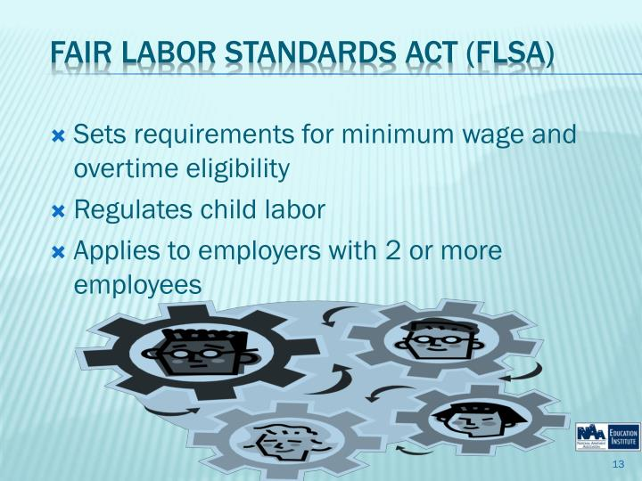 Sets requirements for minimum wage and overtime eligibility