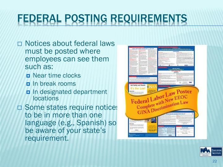 Notices about federal laws must be posted where employees can see them such as: