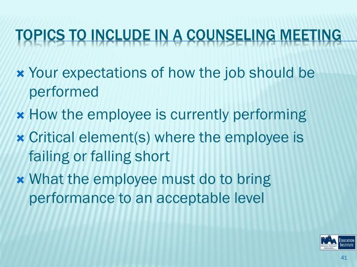 Your expectations of how the job should be performed