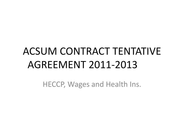 acsum contract tentative agreement 2011 2013 n.