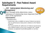 subchapter e post federal award requirements