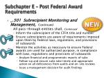 subchapter e post federal award requirements3