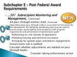 subchapter e post federal award requirements4