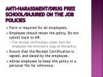 anti harassment drug free school injured on the job policies