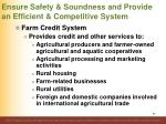 ensure safety soundness and provide an efficient competitive system12