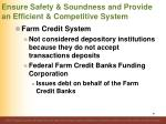 ensure safety soundness and provide an efficient competitive system13