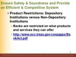 ensure safety soundness and provide an efficient competitive system17