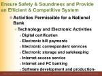 ensure safety soundness and provide an efficient competitive system20