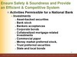 ensure safety soundness and provide an efficient competitive system21