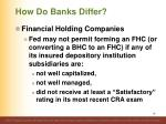 how do banks differ6