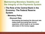 maintaining monetary stability and the integrity of the payments system3