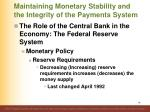 maintaining monetary stability and the integrity of the payments system4