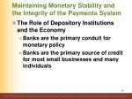 maintaining monetary stability and the integrity of the payments system6