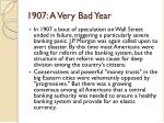 1907 a very bad year