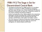 1908 1912 the stage is set for decentralized central bank