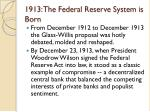 1913 the federal reserve system is born