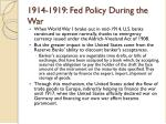 1914 1919 fed policy during the war