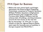 1914 open for business