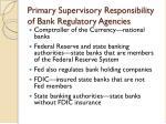 primary supervisory responsibility of bank regulatory agencies
