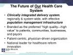 the future of our health care system