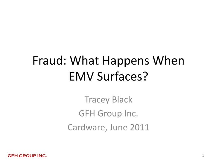 fraud what happens when emv surfaces n.