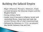 building the safavid empire