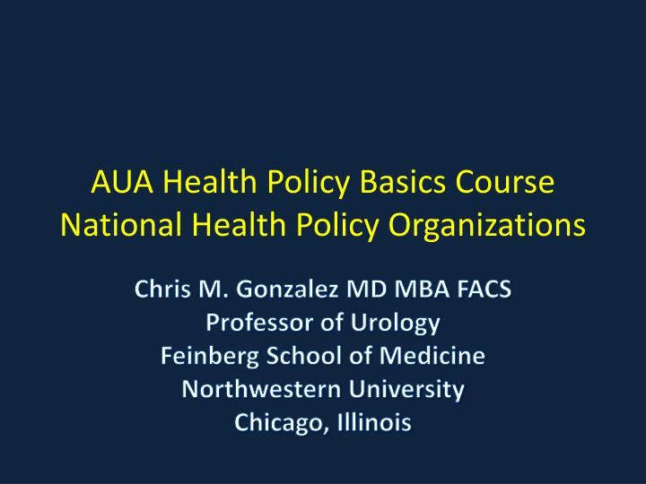 aua health policy basics course national health policy organizations n.