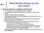 what did we review on our site visits