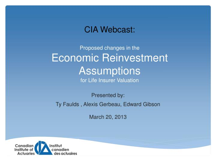 proposed changes in the economic reinvestment assumptions for life insurer valuation n.
