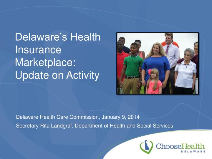 delaware s health insurance marketplace update on activity n.