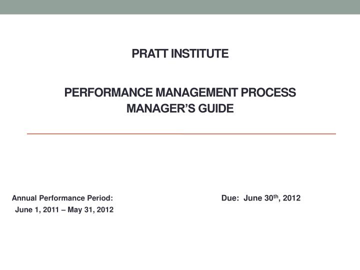 pratt institute performance management process manager s guide n.