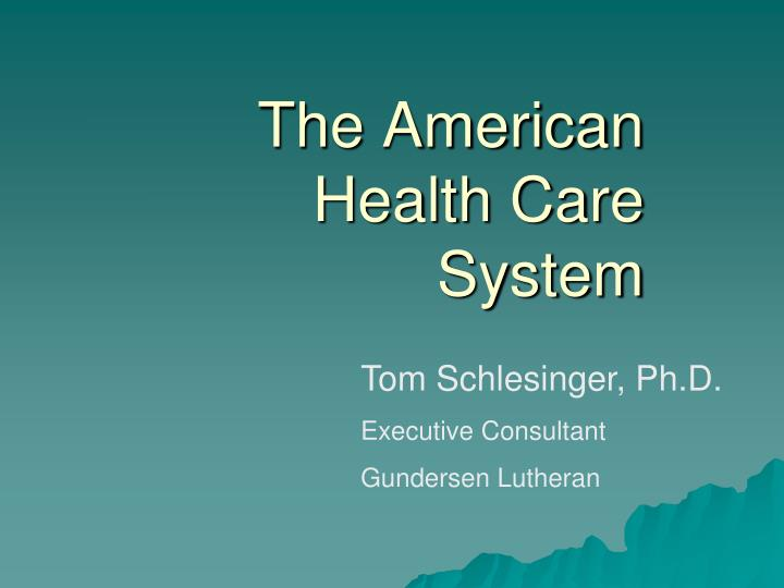 the american health care system n.