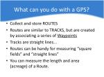 what can you do with a gps2