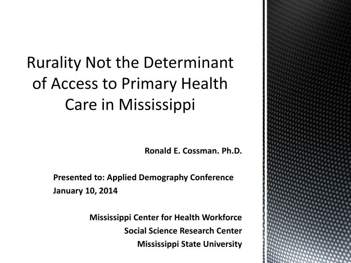 rurality not the determinant of access to primary health care in mississippi n.