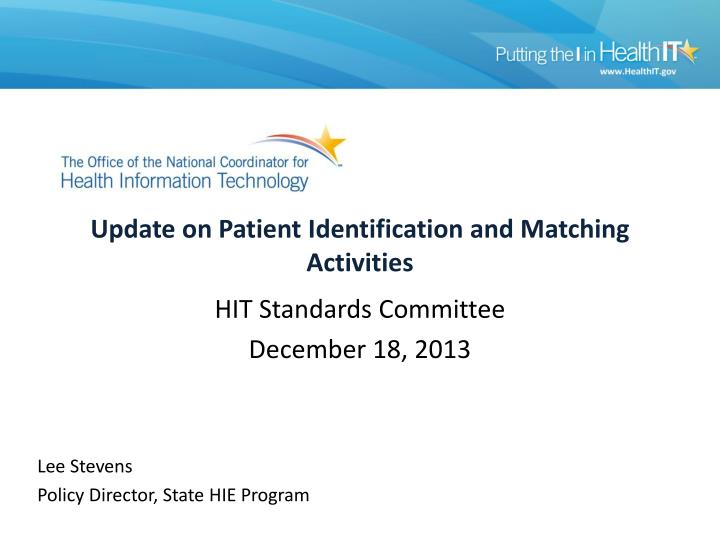 update on patient identification and matching activities n.
