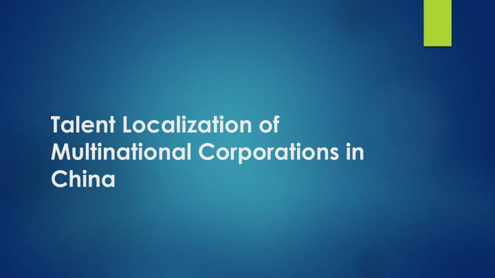 talent localization of multinational corporations in china n.