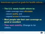 americans agreed on goals for health reform