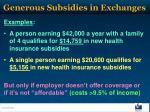 generous subsidies in exchanges