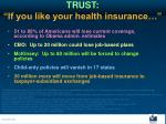 trust if you like your health insurance