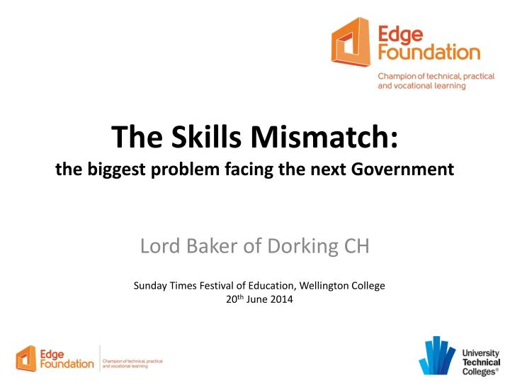 the skills mismatch the biggest problem facing the next government n.
