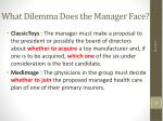 what dilemma does the manager face
