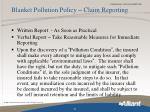 blanket pollution policy claim reporting