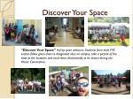 discover your space